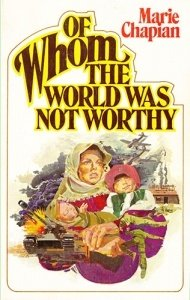 OF WHOM THE WORLD WAS NOT WORTHY